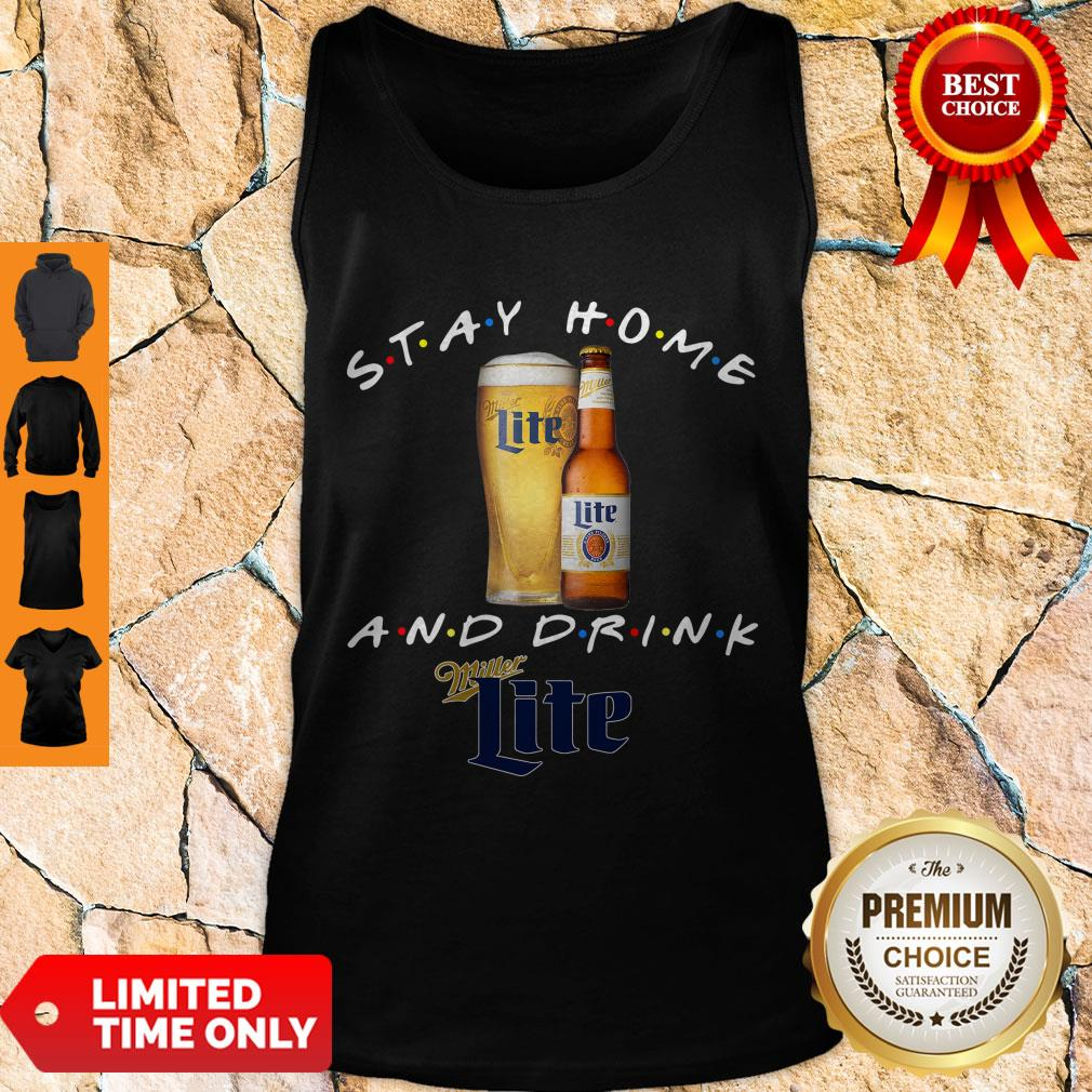 Pretty Stay Home And Drink Miller Lite Tank Top