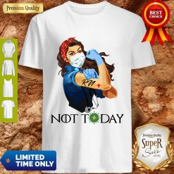 Rosie The Riveter RN Woman Nurse Not Today Quarantine 2020 Shirt
