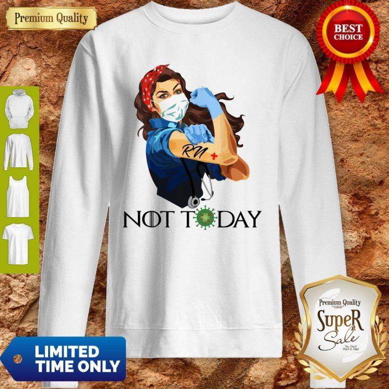 Rosie The Riveter RN Woman Nurse Not Today Quarantine 2020 Sweatshirt
