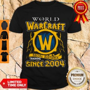 Official World Of Warcraft Social Distance Training Since 2004 Shirt