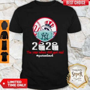 Official New York Yankees 2020 The Year When Shit Got Real Quarantined Shirt