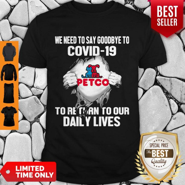 Cute Petco We Need To Say Goodbye To Covid 19 To Return To Our Daily Lives Hands Shirt
