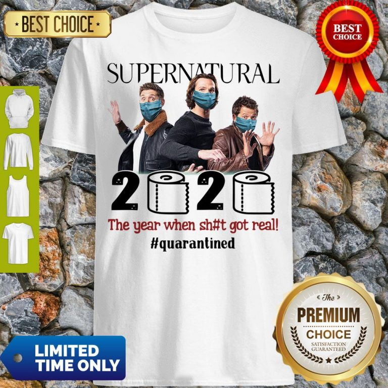 Top Supernatural 2020 The Year When Shit Got Real #Quatantined Shirt