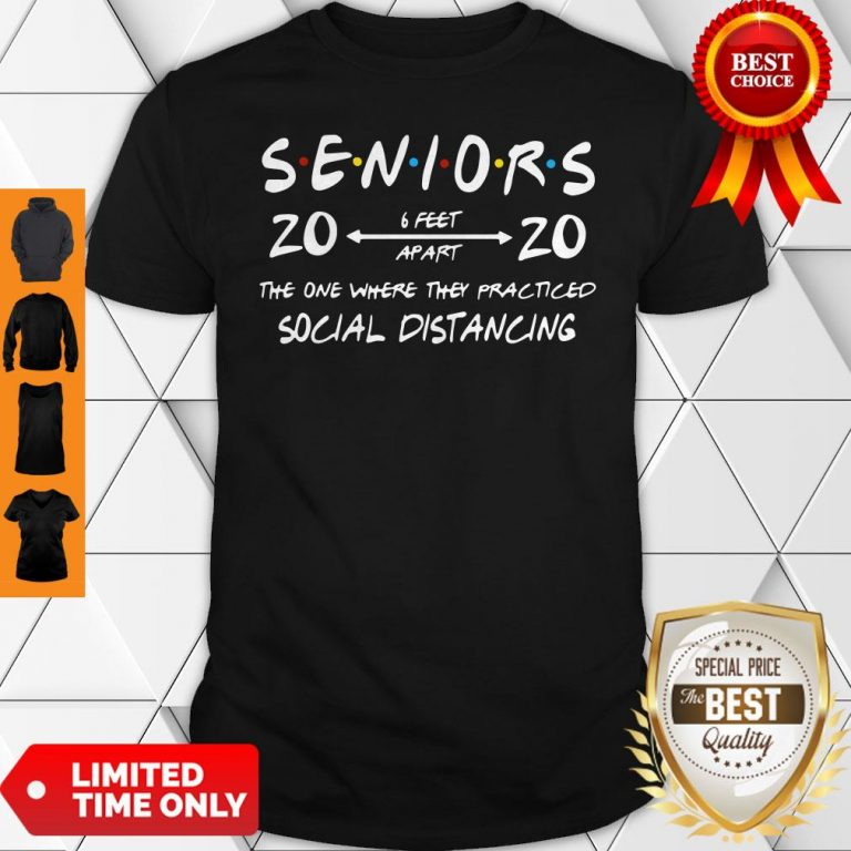 Official Seniors 2020 The One Where They Practiced Social Distancing Shirt
