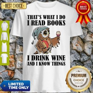 Cute Owl Thats What I Do I Read Books I Drink Wine And I Know Things White Shirt