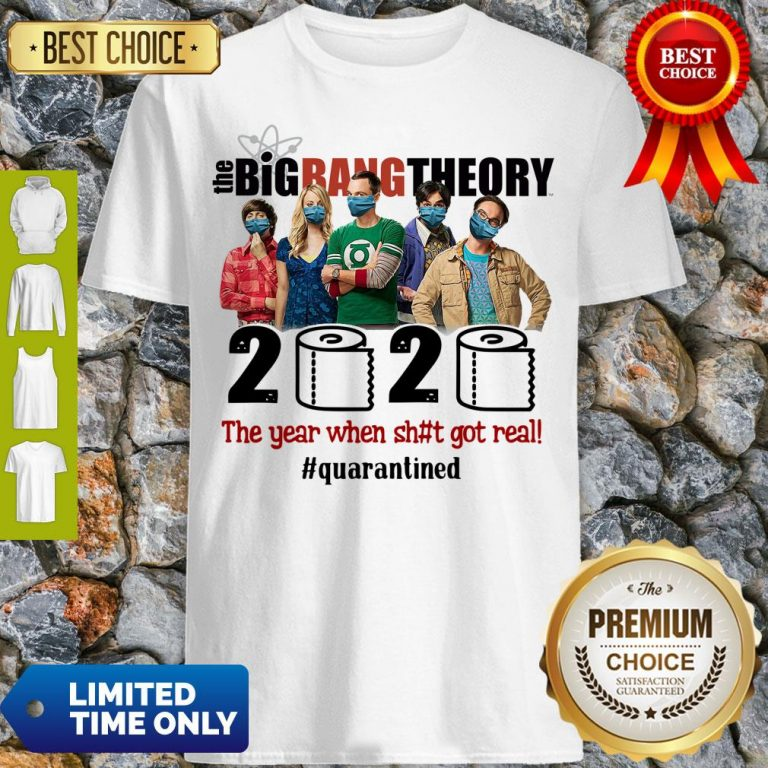 Hot The Big Bang Theory 2020 The Year When Shit Got Real #Quatantined Shirt