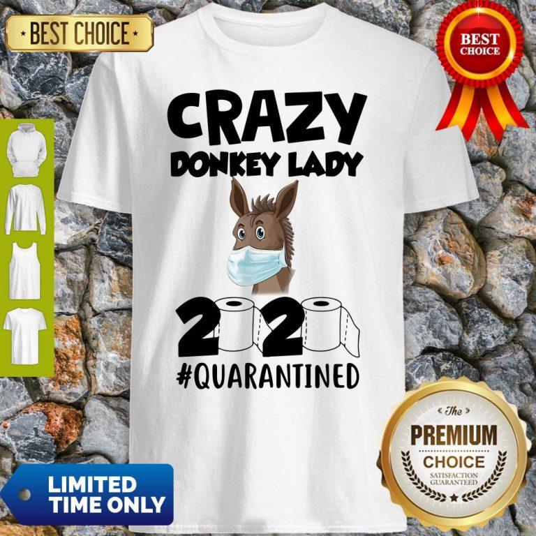 Pretty Crazy Donkey Lady 2020 Quarantined Shirt