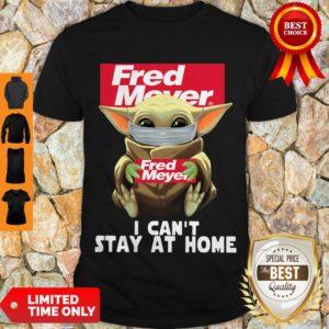 Nice Baby Yoda Mask Fred Meyer I Can't Stay At Home Coronavirus Shirt