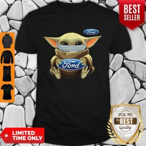 Top Baby Yoda Face Mask Hug Ford I Can't Stay At Home Shirt
