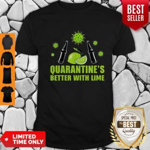 Official Lemonade Quarantine Is Better With Lime Shirt