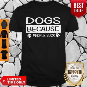Pretty Dogs Because People Suck TShirt