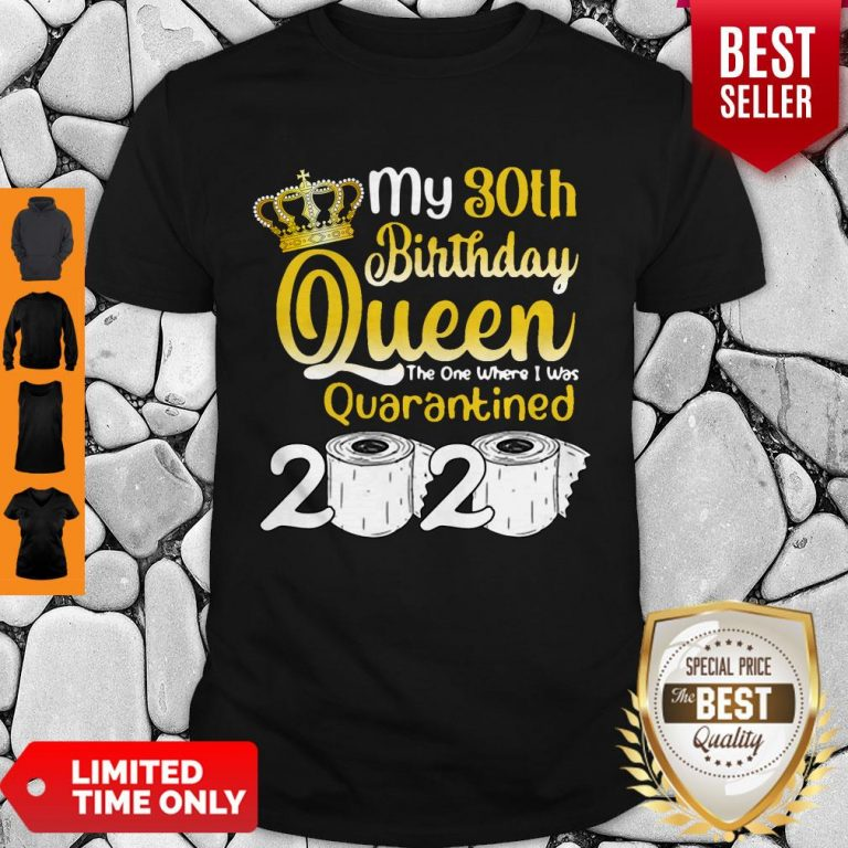 Vip 30th Birthday Queen The One Where I Was Quarantined Birthday 2020 Gifts Shirt