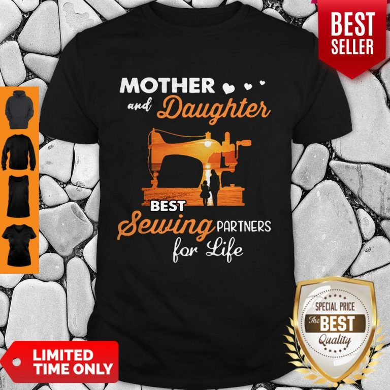 Pretty Mom And Daughter Best Sewing Partners For Life Shirt