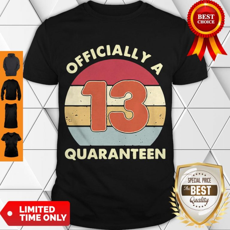 Official A 13th Thirteen Quaranteen Birthday Quarantined 2020 Shirt