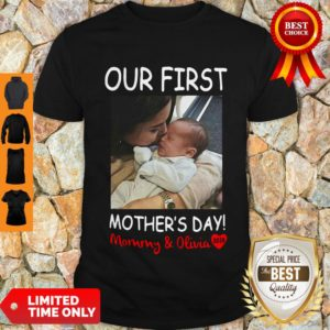Good Our First Mother's Day Mommy And Olivia Shirt