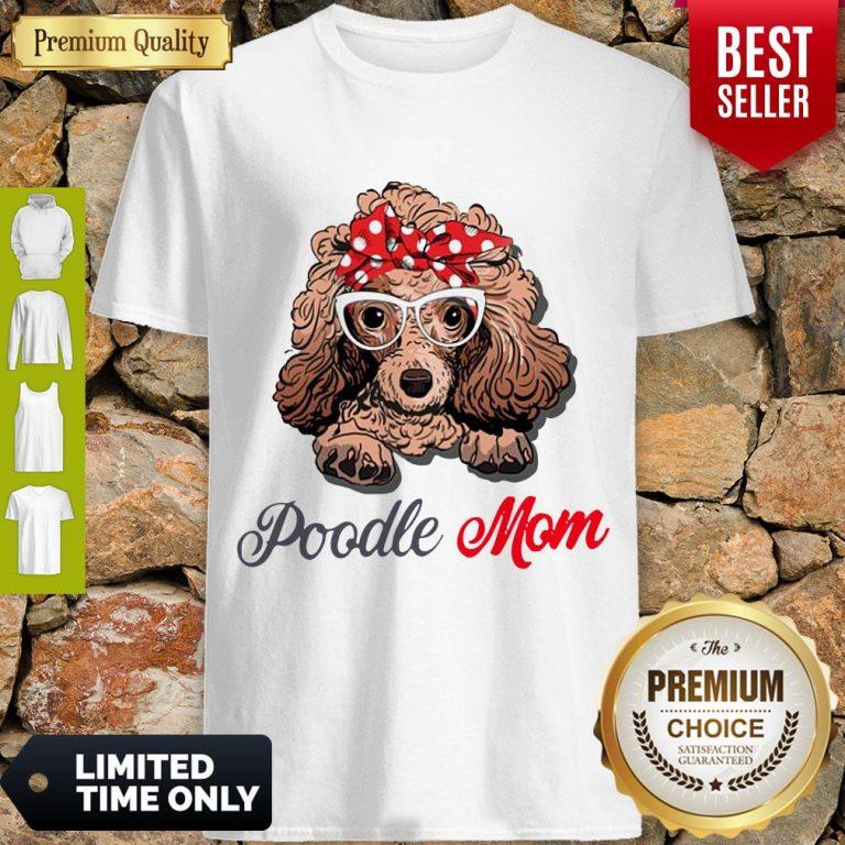 Pretty Poodle Wear Glasses Dog Mom Shirt