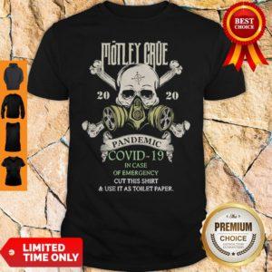 Skull Motley Crue 2020 Pandemic Covid-19 In Case Of Emergency Shirt