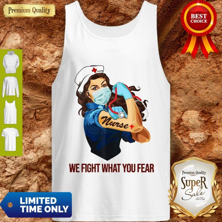 Strong Woman Nurse We Fight What You Fear Tank Top