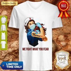 Strong Woman Nurse We Fight What You Fear V-neck