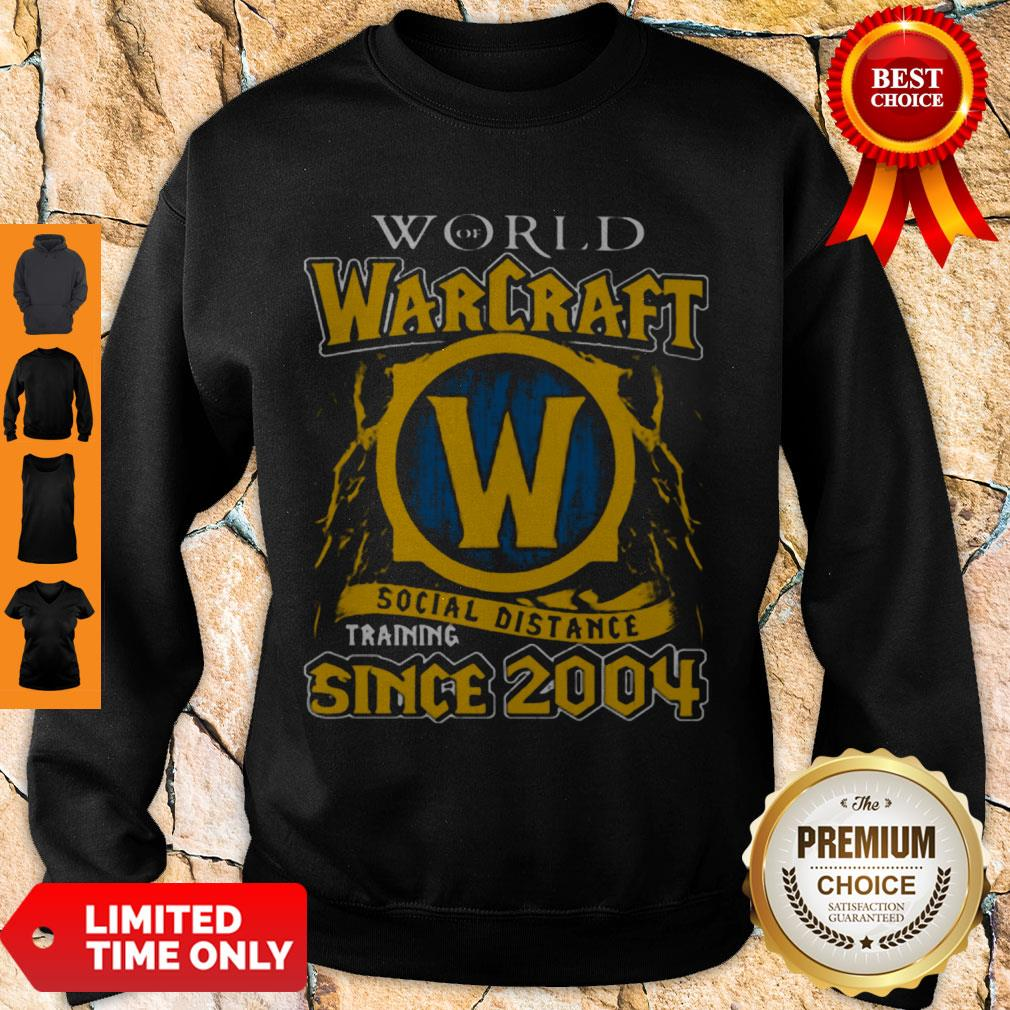 Official World Of Warcraft Social Distance Training Since 2004 Sweatshirt
