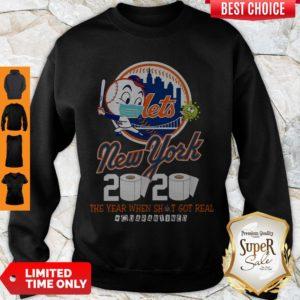 New York Mets 2020 The Year When Shit Got Real #Quarantined Sweatshirt