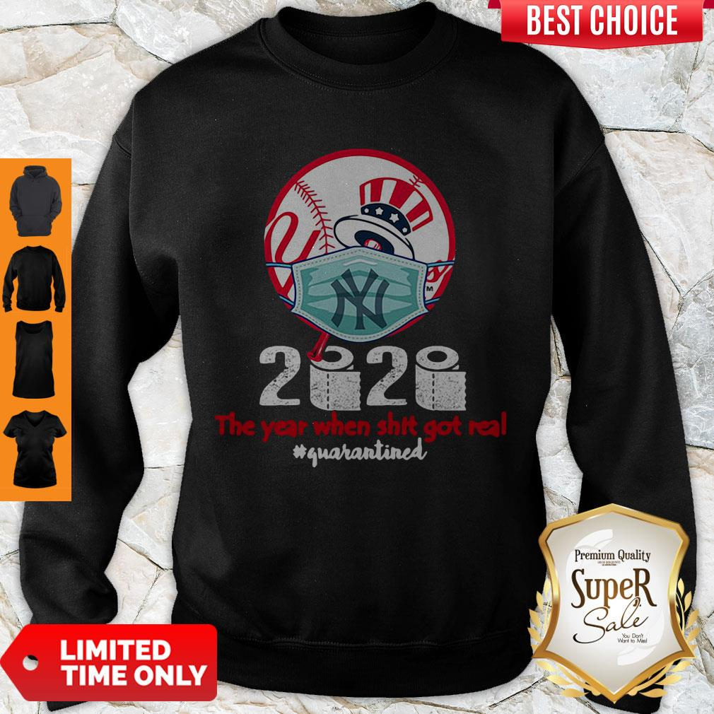 Official New York Yankees 2020 The Year When Shit Got Real Quarantined Sweatshirt