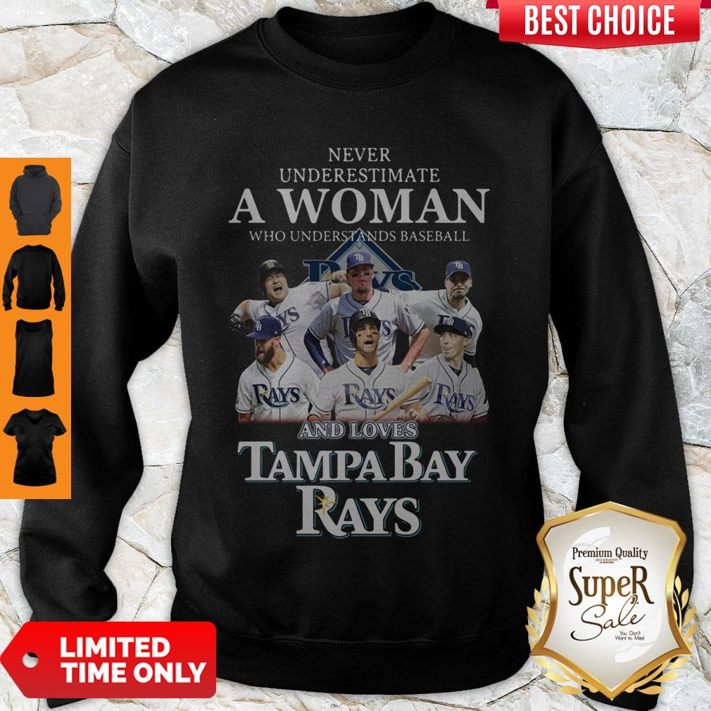 Nice Never Underestimate A Woman Who Understands Baseball And Loves Tampa Bay Rays Sweatshirt