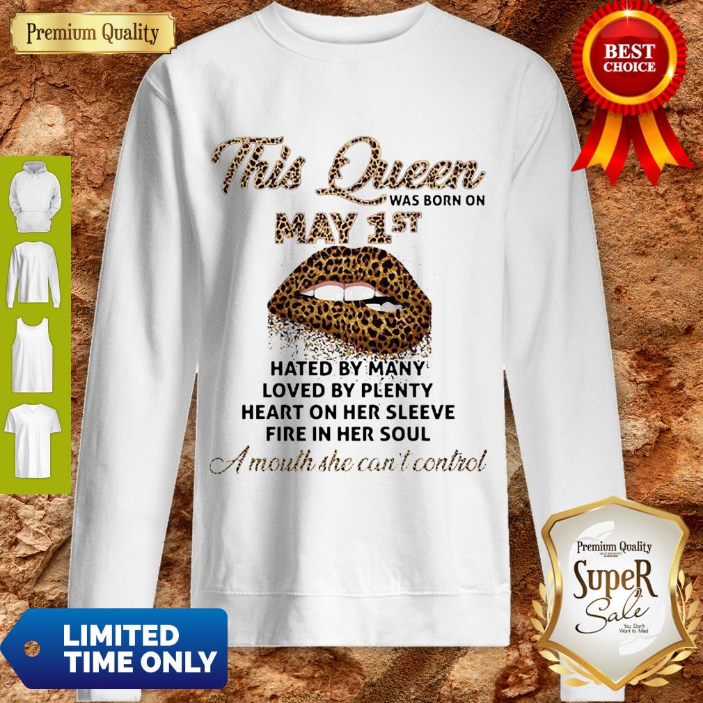 Cute Lips Leopard This Queen Was Born On May 1st Hated By Many Loved By Plenty Sweatshirt