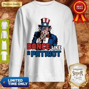 Official Dance Like A Patriot Sweatshirt