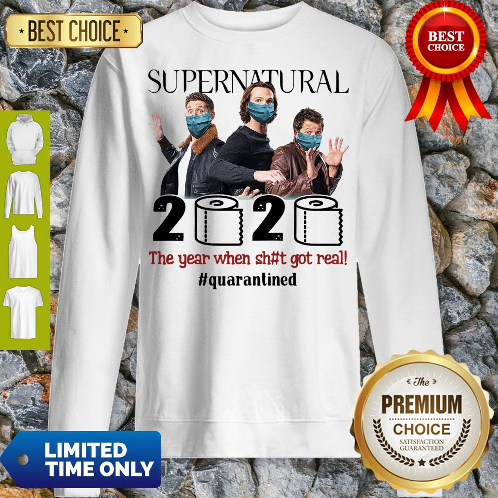 Top Supernatural 2020 The Year When Shit Got Real #Quatantined Sweatshirt