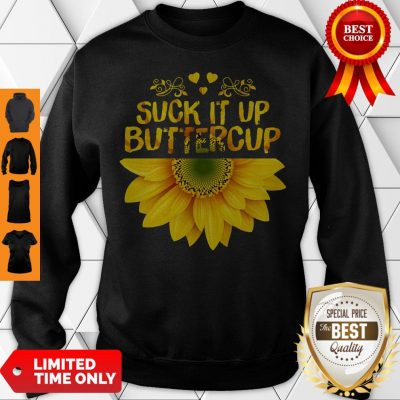 Cute Sunflower Suck It Up Buttercup Sweatshirt