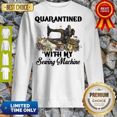 Pretty Quarantined With My Sewing Machine Sweatshirt