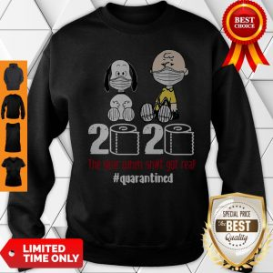 Hot Snoopy And Charlie Brown 2020 The Year When Shit Got Real #Quatantined Sweatshirt