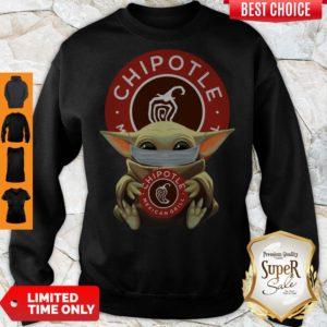 Good Baby Yoda Mask Hug Chipotle Mexican Grill Sweatshirt