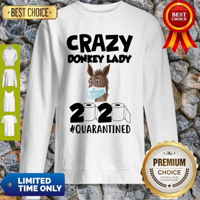 Pretty Crazy Donkey Lady 2020 Quarantined Sweatshirt