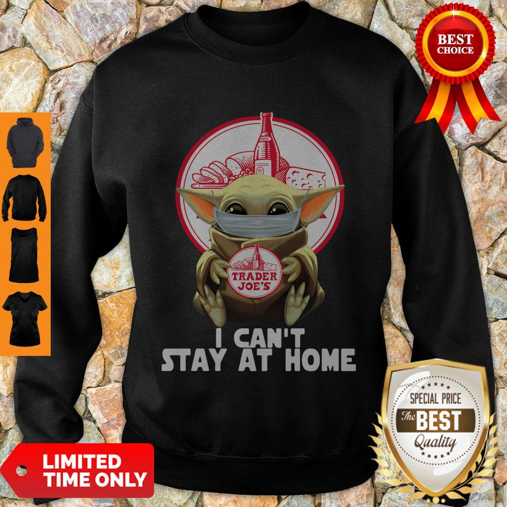Pretty Baby Yoda Mask Trader Joe's I Can't Stay At Home Covid-19 Sweatshirt
