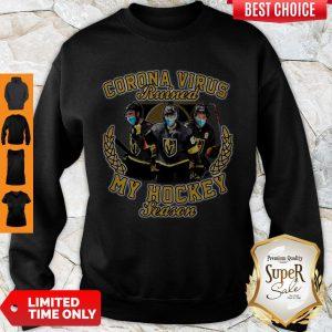 Pro Vegas Golden Knights Corona Virus Ruined My Hockey Season Sweatshirt