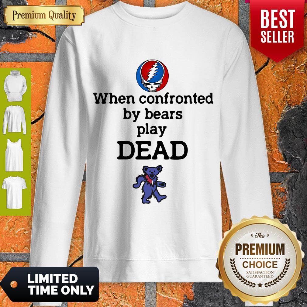 Nice When Confronted By Bears Play Dead Grateful Dead Logo Sweatshirt