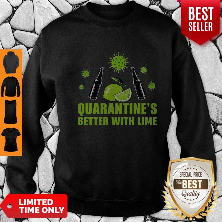 Official Lemonade Quarantine Is Better With Lime Sweatshirt