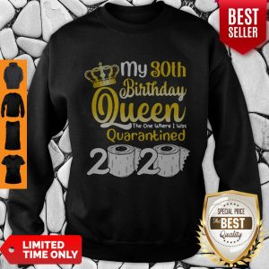 Vip 30th Birthday Queen The One Where I Was Quarantined Birthday 2020 Gifts Sweatshirt
