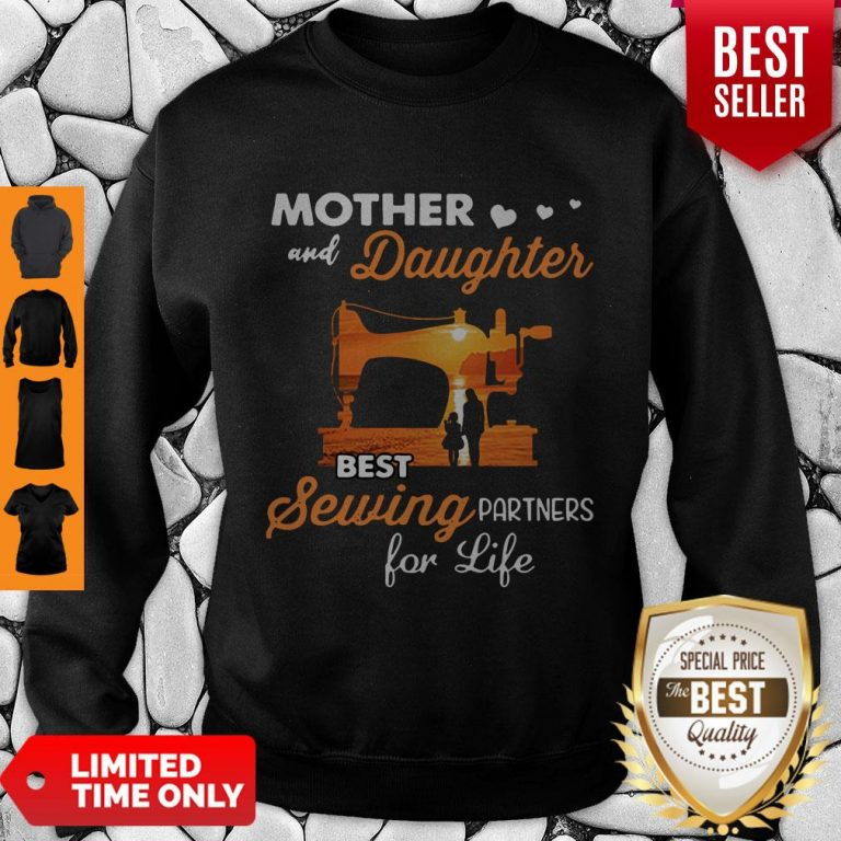 Pretty Mom And Daughter Best Sewing Partners For Life Sweatshirt