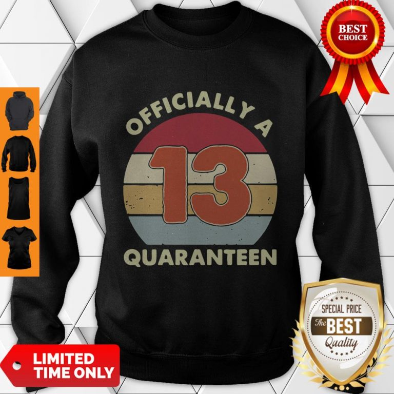 Official A 13th Thirteen Quaranteen Birthday Quarantined 2020 Sweatshirt