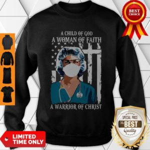Official Nurse A Child Of God A Woman Of Faith A Warrior Of Christ Sweatshirt
