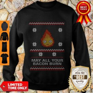 Premium May All Your Bacon Burn Sweatshirt