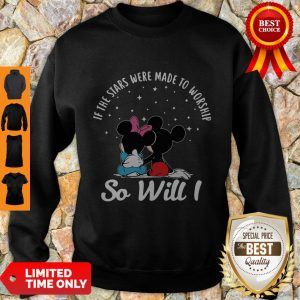 Top Mickey And Minnie If The Stars Were Made To Worship So Will I Sweatshirt