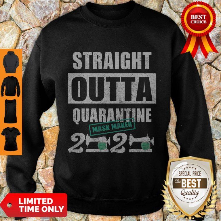 Hot Straight Outta Quarantine Mask Maker 2020 Sweatshirt