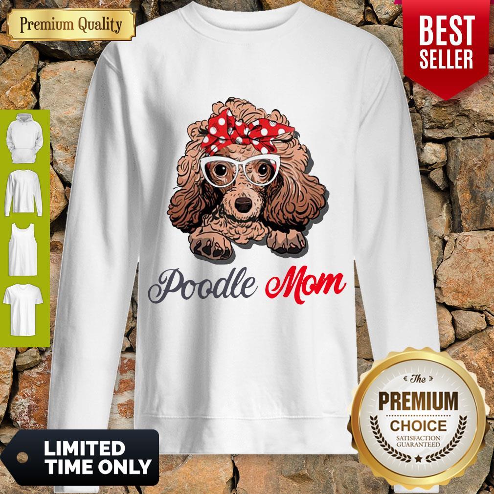 Pretty Poodle Wear Glasses Dog Mom Sweatshirt