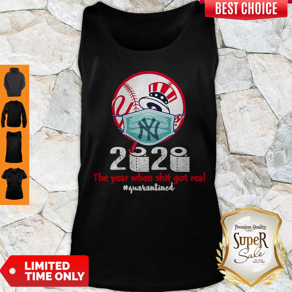 Official New York Yankees 2020 The Year When Shit Got Real Quarantined Tank Top