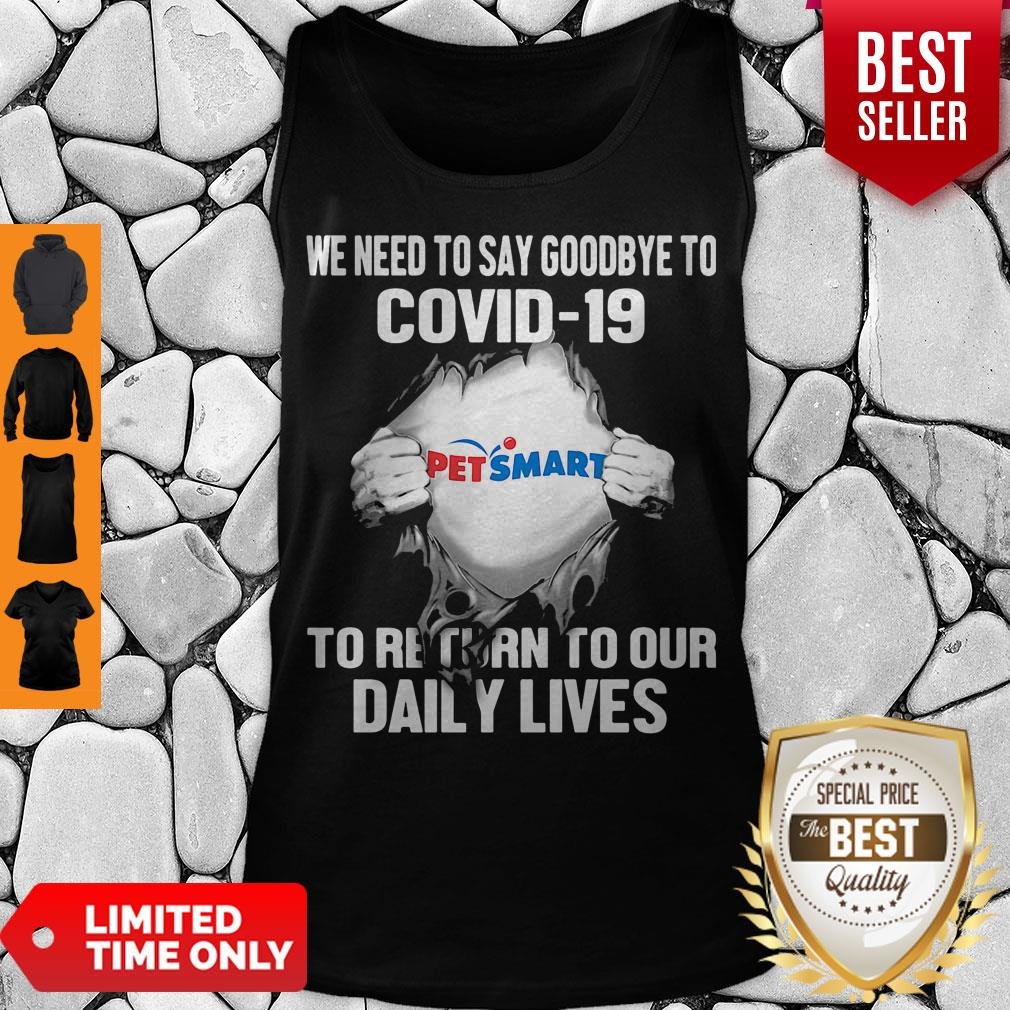 Nice Pet Smart We Need To Say Goodbye To Covid 19 To Return To Our Daily Lives Hands Tank Top