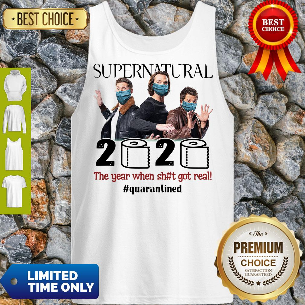 Top Supernatural 2020 The Year When Shit Got Real #Quatantined Tank Top